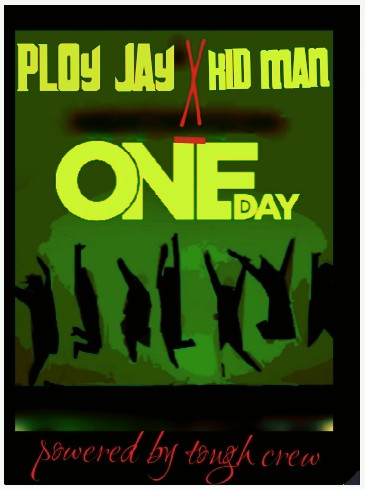 Ploy J ft Kid Man – One Day