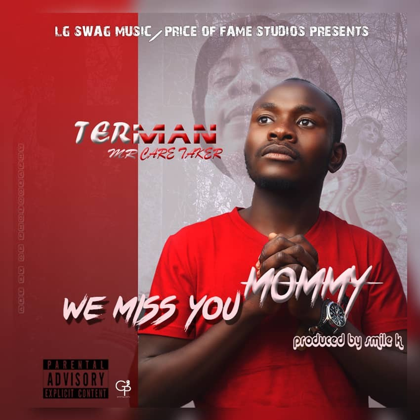 "Terman Mr Care Taker –  ""We Miss You Mommy"""