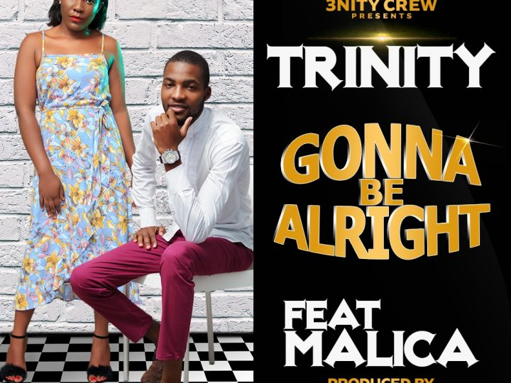 Trinity ft Malica – Be alright